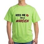 Kiss Me I'm a WARDEN Green T-Shirt