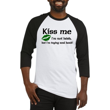 Kiss Me I'm not Irish Baseball Jersey