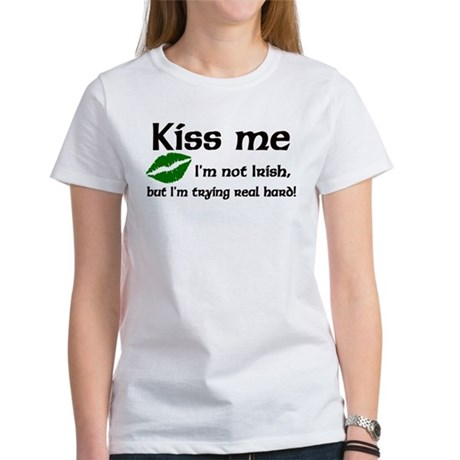 Kiss Me I'm not Irish Women's T-Shirt