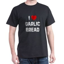 I * Garlic Bread T-Shirt