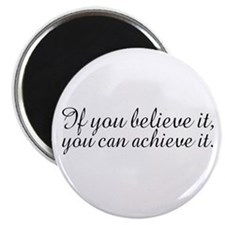 "Believe it and Achieve It 2.25"" Magnet (10 pack)"