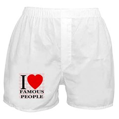 I Love Famous People Boxer Shorts