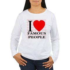 I Love Famous People Women's Long Sleeve T-Shirt