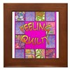 Feelin' Quilty Framed Tile