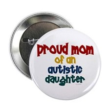 Proud Mom Of Autistic Daughter 2 Button
