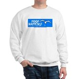 POOP HAPPENS! Sweatshirt