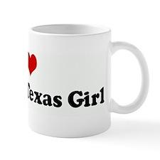 I Love My Sexy Texas Girl Mug