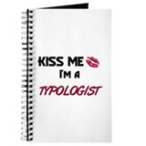 Kiss Me I'm a TYPOLOGIST Journal
