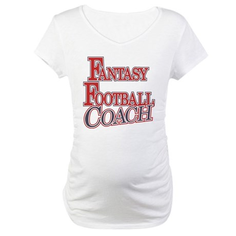 Fantasy Football Coach Maternity T-Shirt