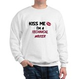Kiss Me I'm a TECHNICAL WRITER Sweatshirt