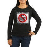 Crime Watch Neighborhood Women's Long Sleeve Dark