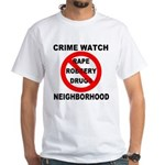 Crime Watch Neighborhood White T-Shirt