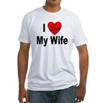I Love My Wife (Front) Fitted T-Shirt