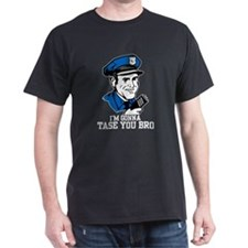 I'm gonna tase you bro T-Shirt
