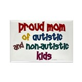 Proud Mom (Autistic &amp; NonAutistic) Rectangle Magne