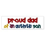 Proud Dad Of Autistic Son 2 Bumper Bumper Stickers