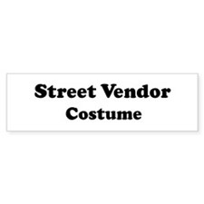 Street Vendor costume Bumper Bumper Sticker