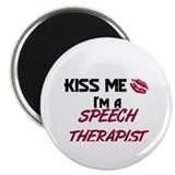 Kiss Me I'm a SPEECH THERAPIST Magnet