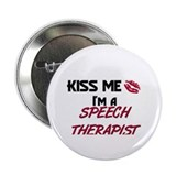 Kiss Me I'm a SPEECH THERAPIST Button