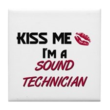 Kiss Me I'm a SOUND TECHNICIAN Tile Coaster