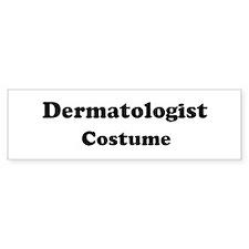 Dermatologist costume Bumper Bumper Sticker