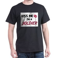 Kiss Me I'm a SOLDIER T-Shirt