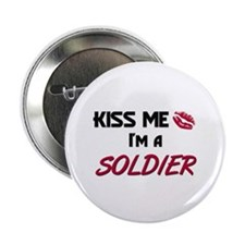 Kiss Me I'm a SOLDIER Button