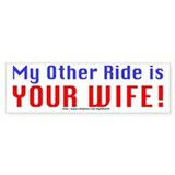 My Other Ride is Your Wife Bumper Car Sticker