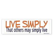 Live Simply -- That others ma Bumper Bumper Sticker