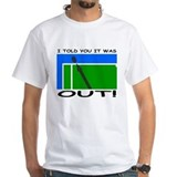 """It was out!"" Shirt"
