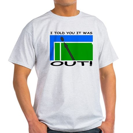"""It was out!"" Light T-Shirt"