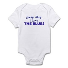 Everyday I have The Blues Infant Bodysuit