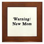 Warning: New Mom Framed Tile