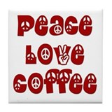 Peace Love Coffee Tile Coaster
