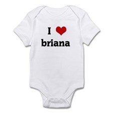 I Love briana  Infant Bodysuit