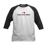I Love briana nicole wilkins Tee