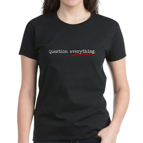 Question Everything Women's Dark T-Shirt