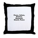 Peace, Salam, Shalom, Namaste Throw Pillow