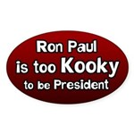 Ron Paul is too Kooky bumper sticker