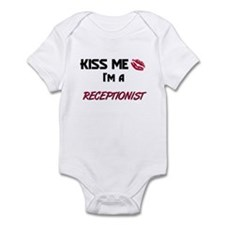 Kiss Me I'm a RECEPTIONIST Infant Bodysuit