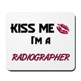 Kiss Me I'm a RADIOGRAPHER Mousepad