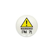 Warning I'm 7 Mini Button (10 pack)