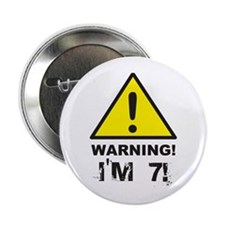 Warning I'm 7 Button