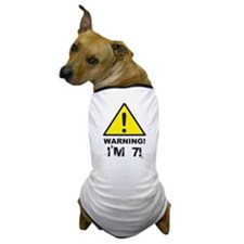 Warning I'm 7 Dog T-Shirt