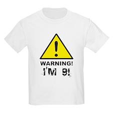 Warning I'm 9 T-Shirt