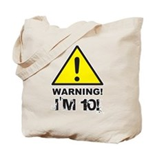 Warning I'm 10 Tote Bag