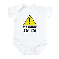 Warning I'm 10 Infant Bodysuit