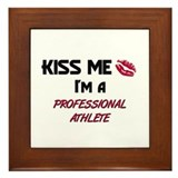 Kiss Me I'm a PROFESSIONAL ATHLETE Framed Tile
