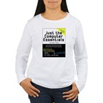 Just the Computer Essentials Women's Long Sleeve T