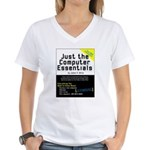 Just the Computer Essentials Women's V-Neck T-Shir